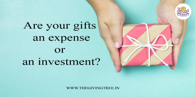 Are your gifts - an expense or an investment