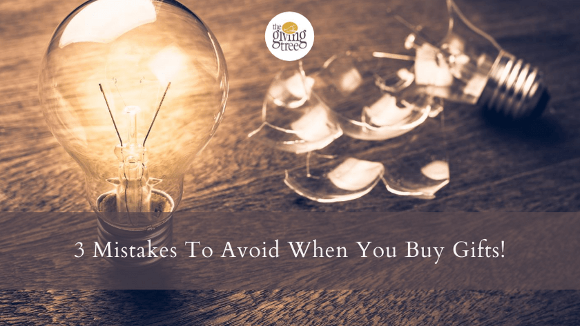 3 Mistakes To Avoid When You Buy Gifts!