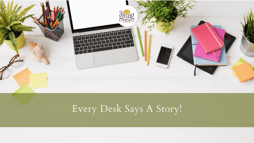 Every Desk Says A Story!