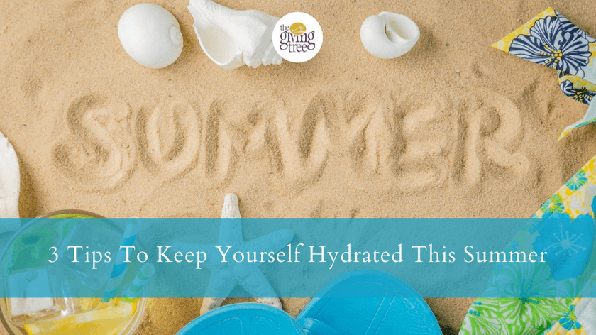 3 Tips To Keep Yourself Hydrated This Summer!