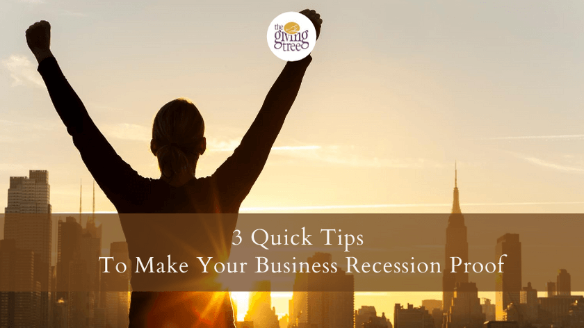 3 Quick Tips To Make Your Business Recession Proof