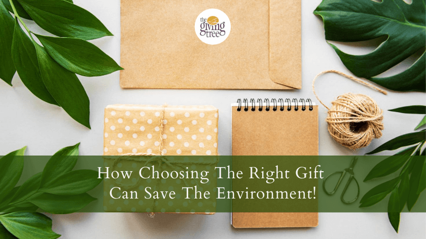 How Choosing The Right Gift Can Save The Environment!