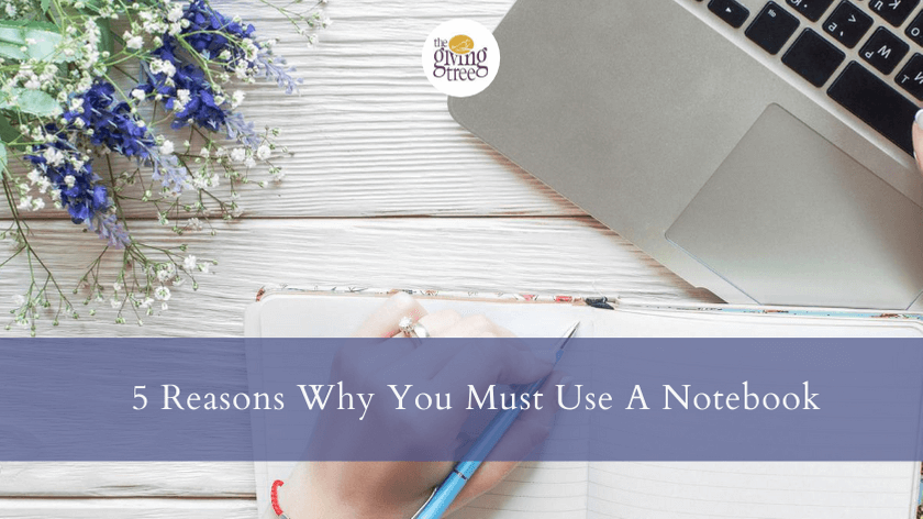 5 Reasons Why You Must Use A Notebook