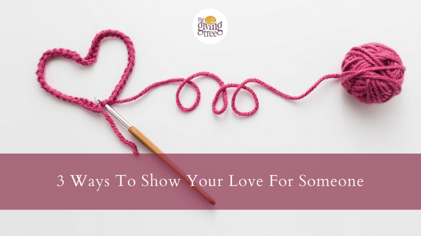 3 Ways To Show Your Love For Someone