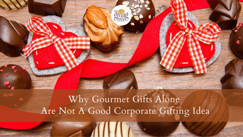 Why Gourmet Gifts Alone Are Not A Good Corporate Gifting Idea