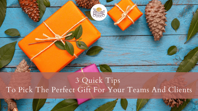 3 Quick Tips To Pick The Perfect Gift For Your Teams And Clients