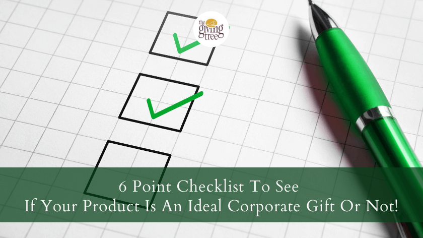 6 Point Checklist To See If Your Product Is An Ideal Corporate Gift Or Not!
