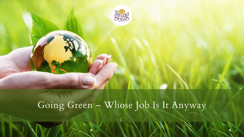 Going Green - Whose Job Is It Anyway!