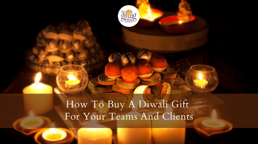 How To Buy A Diwali Gift For Your Teams And Clients This Year...